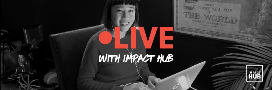 LIVE with Impact Hub